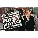 "Jay Leno's Police Blotter: Real-Life Crime Headlines from "" the Tonight Show With Jay Leno"""