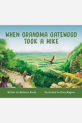 When Grandma Gatewood Took a Hike Hardcover