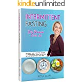 INTERMITTENT FASTING FOR WOMEN OVER 50: An easy and helpful guide to improving your lifestyle with Intermittent Fasting