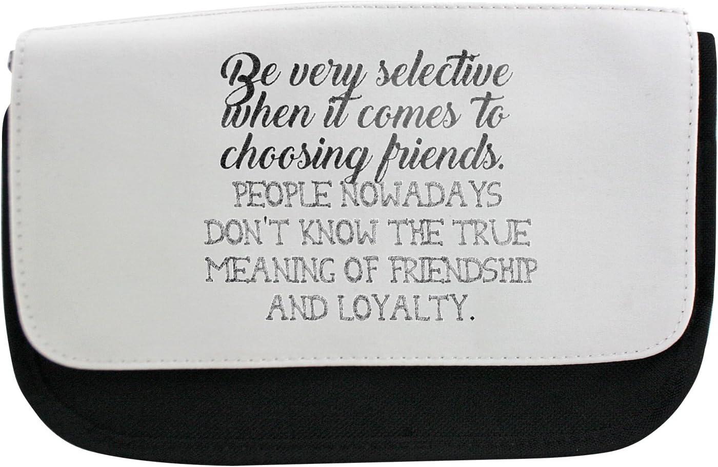 Ser Muy selectiva a la hora de elegir amigos. Personas ahora un días no saber el verdadero significado de la amistad y lealtad estuche, maquillaje bolsa, Multibag: Amazon.es: Oficina y papelería