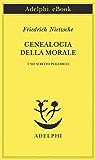 Genealogia della morale: Uno scritto polemico