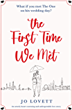 The First Time We Met: An utterly heart-warming and unforgettable love story