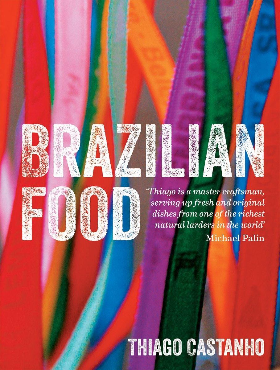 Brazilian food thiago castanho luciana bianchi 9781770854727 brazilian food thiago castanho luciana bianchi 9781770854727 amazon books forumfinder Gallery