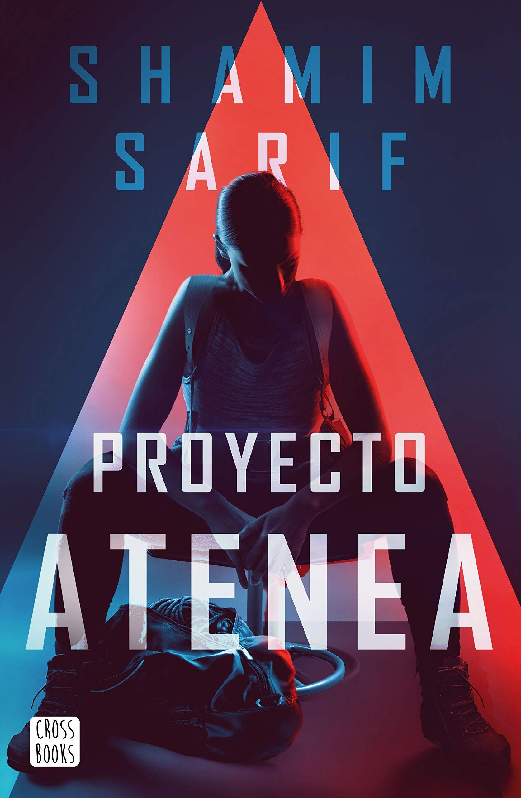 Proyecto Atenea (Crossbooks): Amazon.es: Sarif, Shamim, Ruiz ...