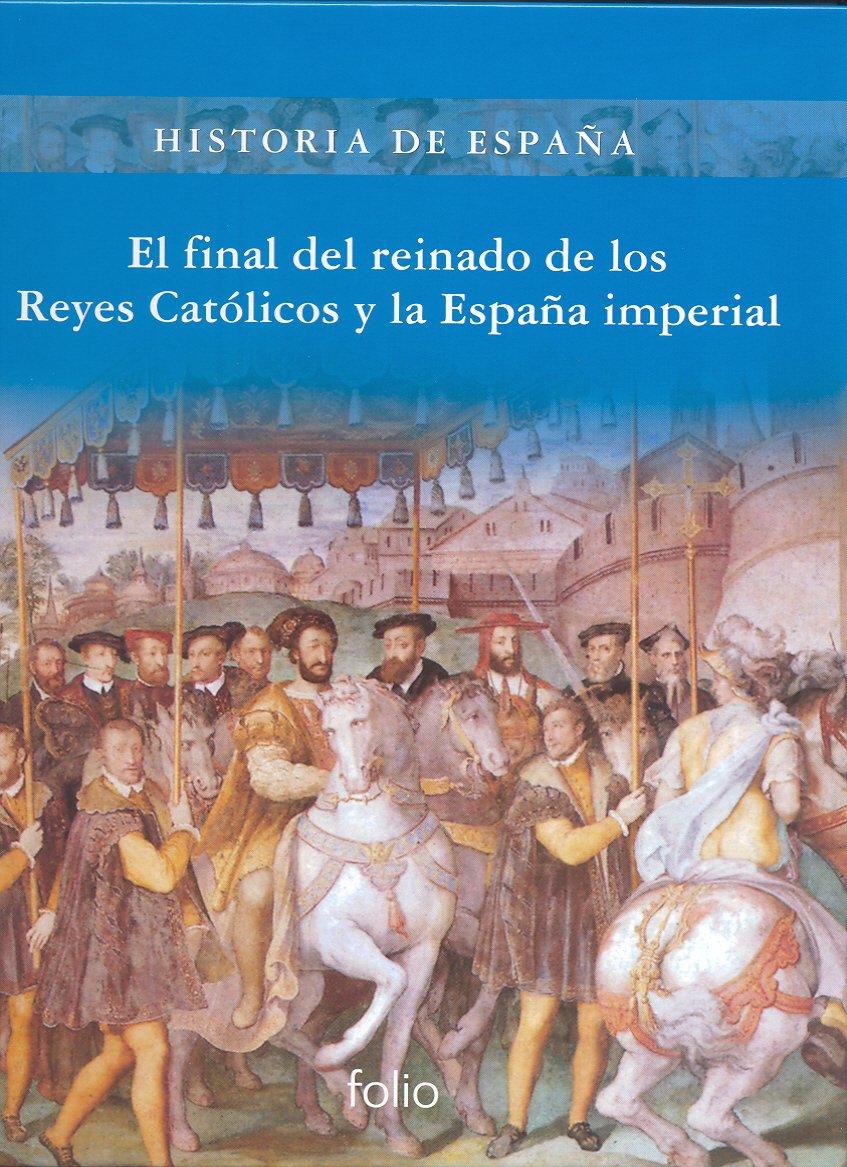 El final del reinado de los Reyes Católicos y la España imperial ...