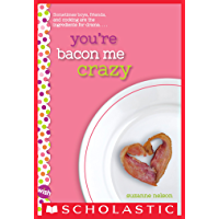 You're Bacon Me Crazy: A Wish Novel