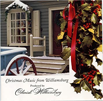 Colonial Williamsburg Christmas.Christmas Music From Williamsburg Produced By Colonial