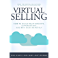 Virtual Selling: How to Build Relationships, Differentiate, and Win Sales Remotely