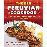 The Big Peruvian Cookbook: 100 Delicious...