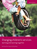 Changing Children's Services: Working and Learning Together (Working Together for Children Series)