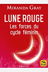 Lune rouge: Les forces du cycle féminin (French Edition) Kindle Edition