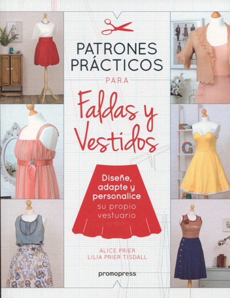 Patrones prácticos para faldas y vestidos: Amazon.es: Alice Prier: Libros