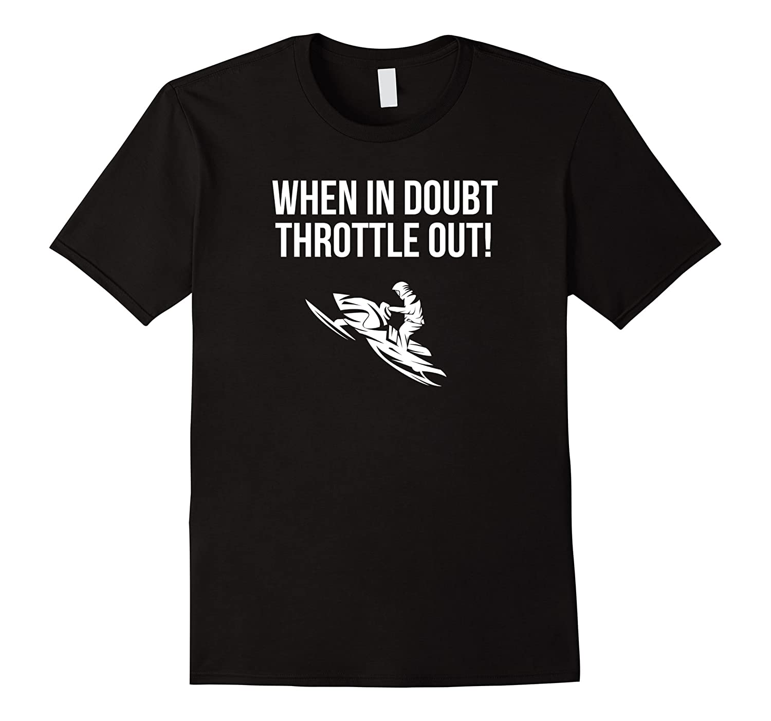 Doubt Throttle Funny Snowmobile Shirt-Newstyleth