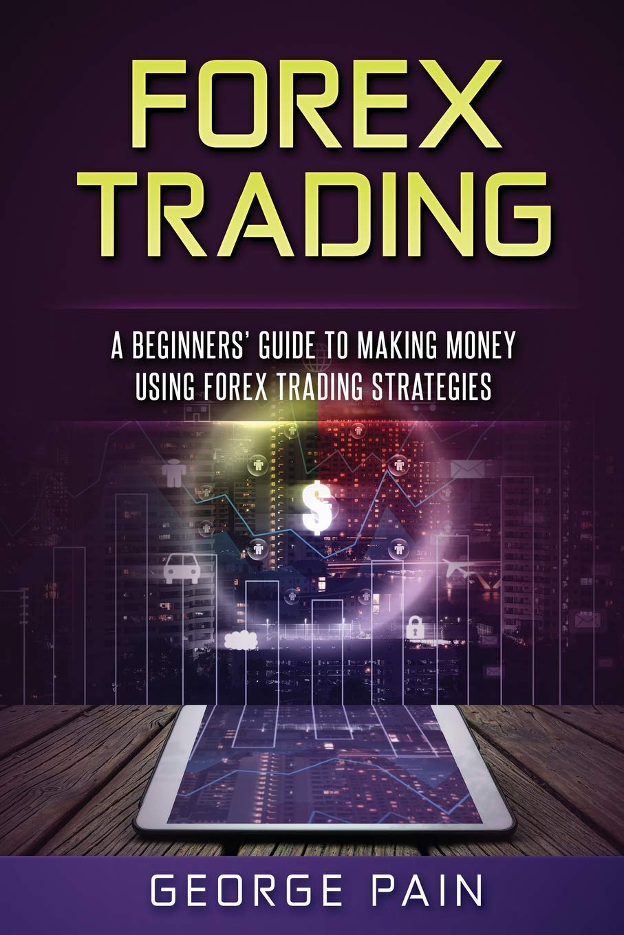 Download Forex Trading: A Beginners' Guide to making money using Forex Trading Strategies (Forex and Price Action Trading Strategies) (Volume 1) pdf
