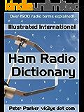 Illustrated International Ham Radio Dictionary: Over 1500 radio terms explained!