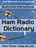 Illustrated International Ham Radio Dictionary: Over 1500 radio terms explained!