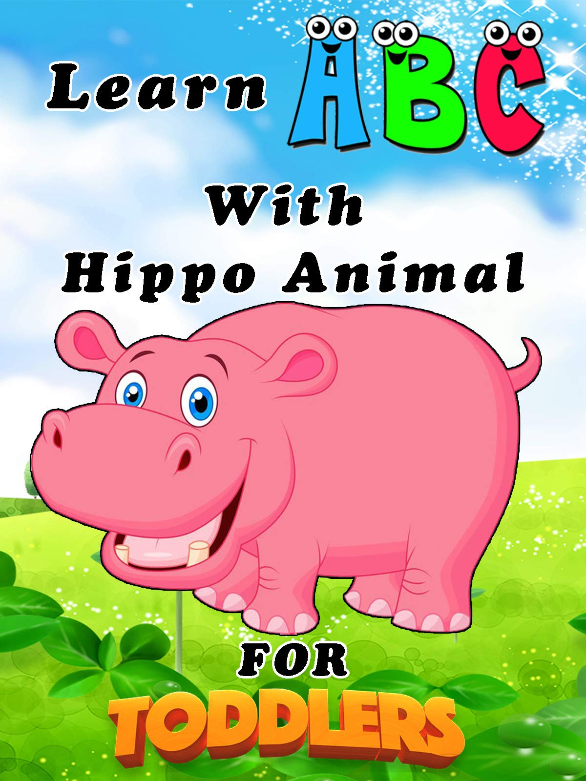 Learn ABC With Hippo Animal For Toddlers on Amazon Prime Video UK