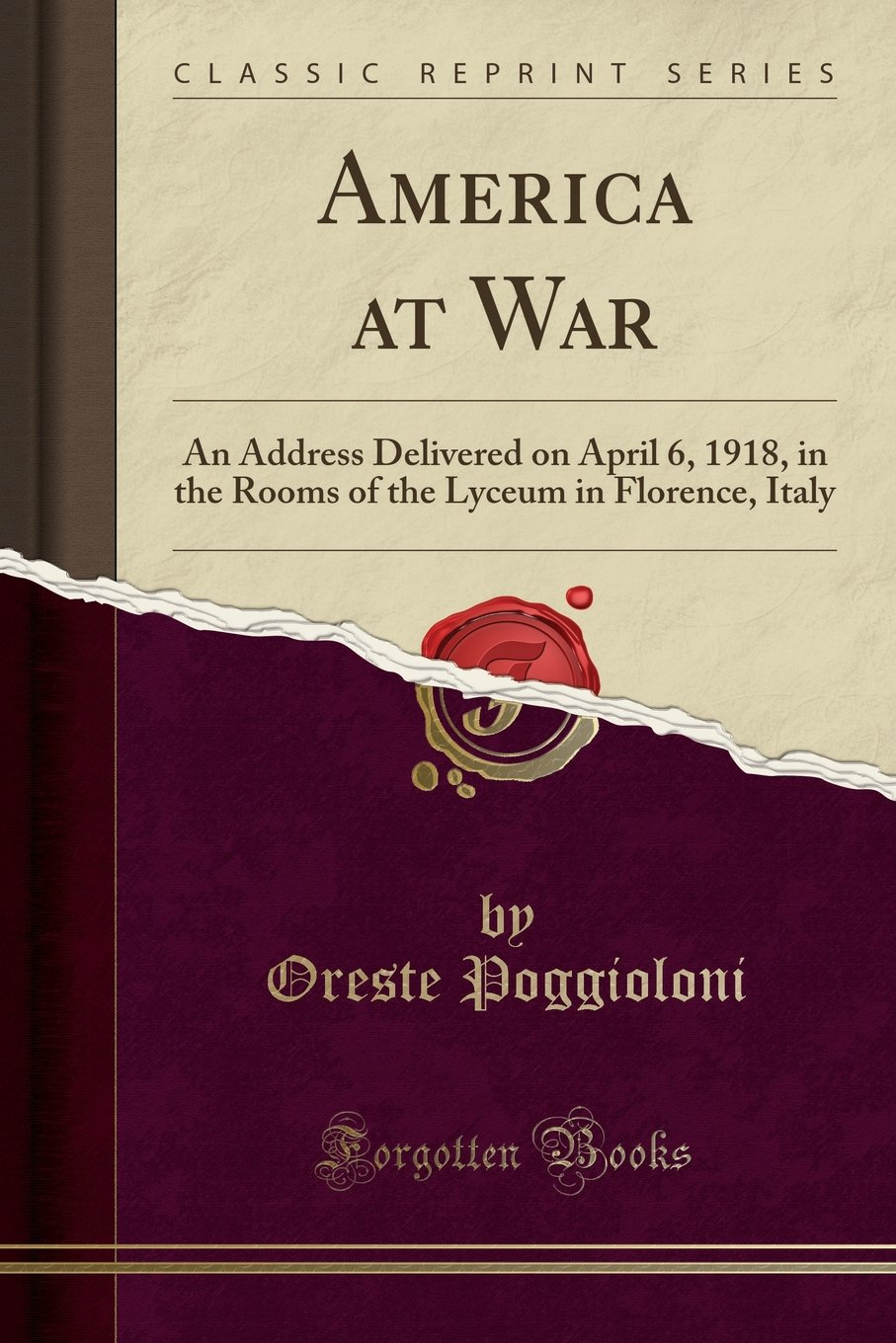 Download America at War: An Address Delivered on April 6, 1918, in the Rooms of the Lyceum in Florence, Italy (Classic Reprint) pdf