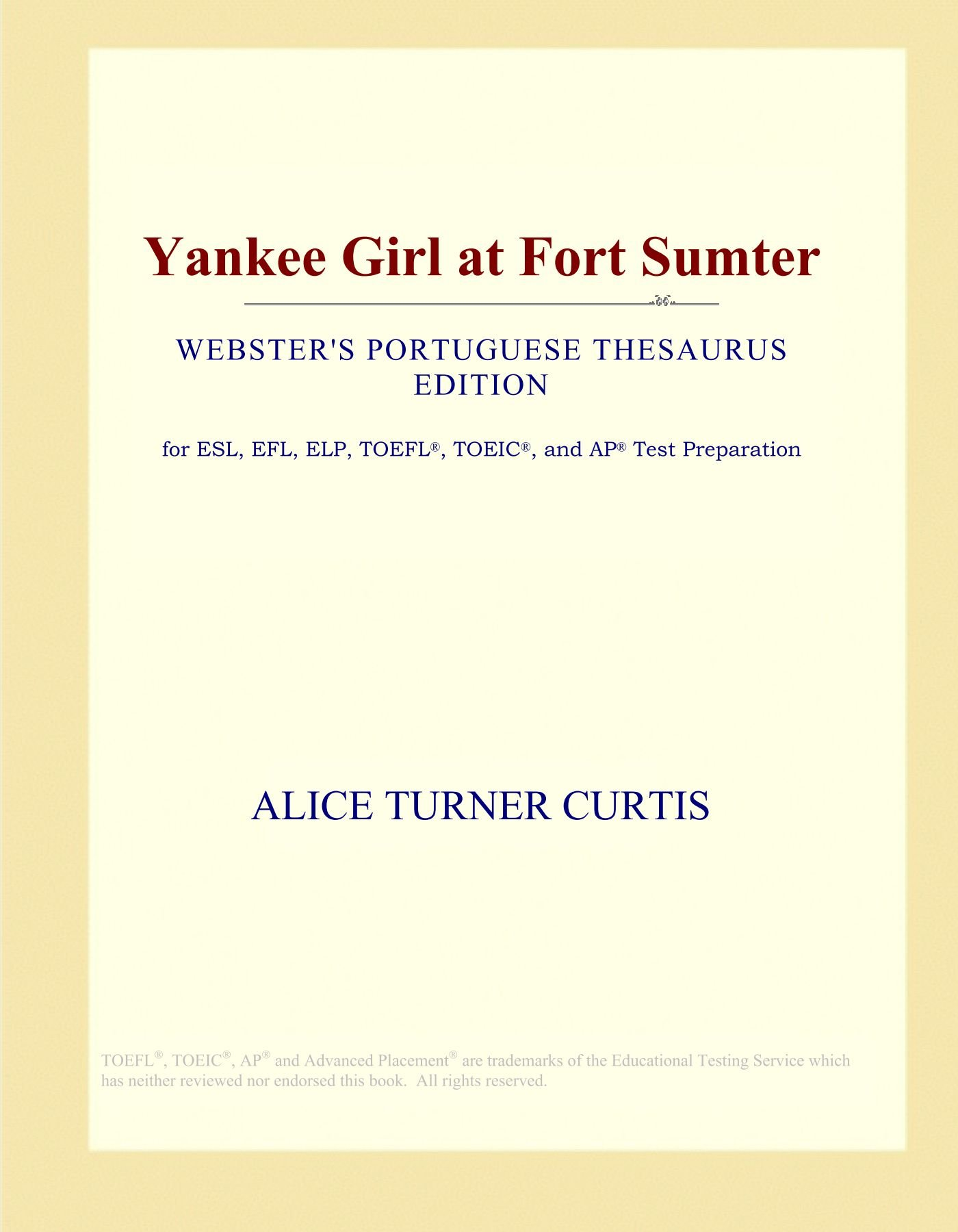 Yankee Girl at Fort Sumter (Webster's Portuguese Thesaurus Edition) PDF