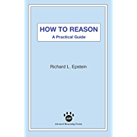 How to Reason: A Practical Guide