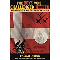 Image for The Boys Who Challenged Hitler: Knud Pedersen and the Churchill Club (Bccb Blue Ribbon Nonfiction Book Award (Awards))