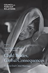 Child Brides, Global Consequences: How to End Child Marriage Paperback