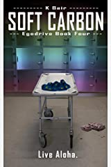 Soft Carbon: Egodrive Book Four (The Ulysses Project) Kindle Edition