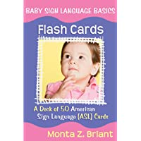 Baby Sign Language Basic Flash Cards: a Deck of 50 American SignLanguage (ASL) cards