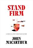 Stand Firm: Living in a Post-Christian Culture