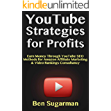 YouTube Strategies for Profits: Earn Money Through YouTube SEO Methods for Amazon Affiliate Marketing & Video Rankings Consultancy (English Edition)