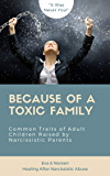 Because of a Toxic Family: 16 Traits of Adult Children of Narcissistic Parents