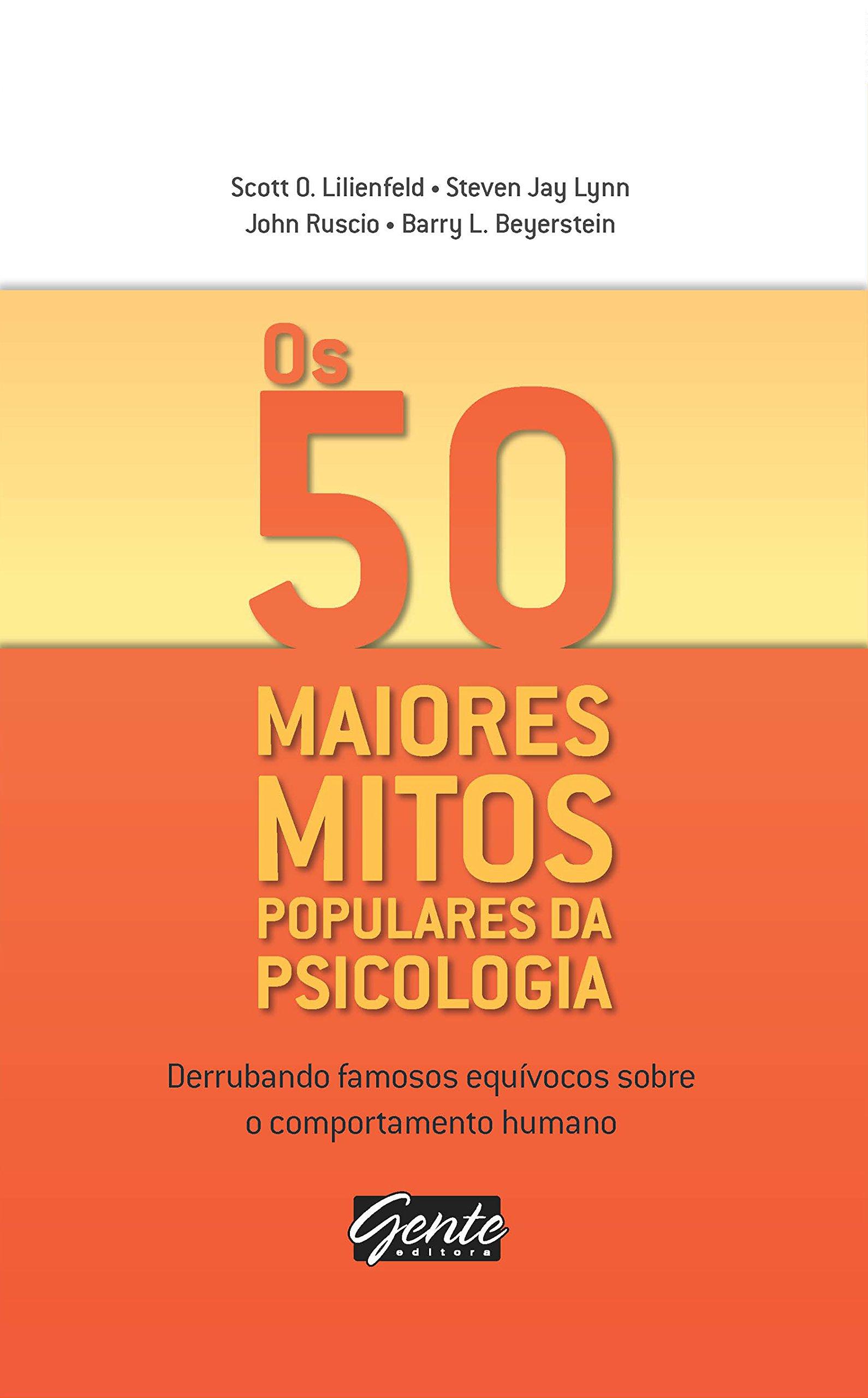 Os 50 Maiores Mitos Populares Da Psicologia (Em Portuguese do Brasil): Scott O. Lilienfeld: 9788573127065: Amazon.com: Books