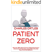 Patient Zero: Why the 1980 cases of Chronic Fatigue Syndrome in Atlanta should have been recognized as the other face of the AIDS epidemic.