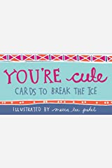 You're Cute: Cards to Break the Ice Paperback