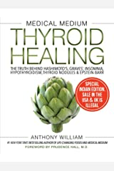 Medical Medium Thyroid Healing: The Truth behind Hashimoto's, Graves', Insomnia, Hypothyroidism, Thyroid Nodules & Epstein-Barr [Paperback] [Dec 06, 2017] Anthony William Paperback