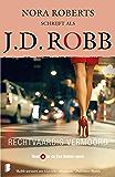 Rechtvaardig vermoord (Eve Dallas Book 11)