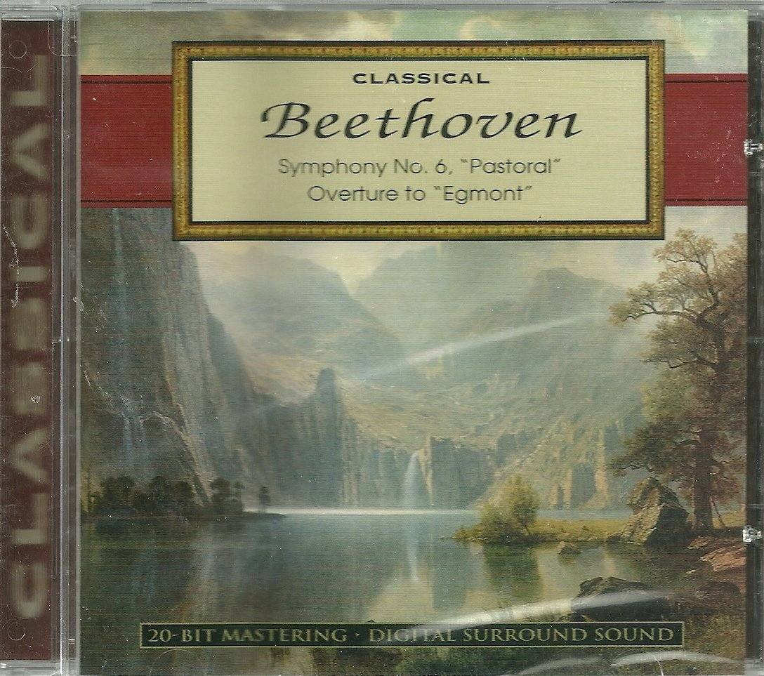 Beethoven: Symphony No. 6; Pastoral;  Overture to Egmont