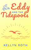 Eddy and the Tidepools: a sweet summer short story