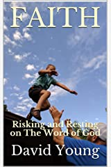 FAITH: Risking and Resting on The Word of God (Faith, Hope & Love Book 2) Kindle Edition