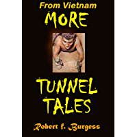 MORE TUNNEL TALES: From Vietnam