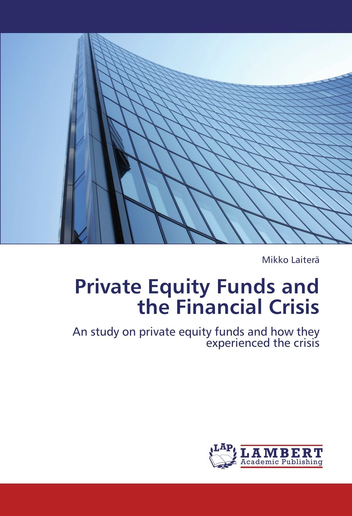 Private Equity Funds and the Financial Crisis: An study on private equity funds and how they experienced the crisis