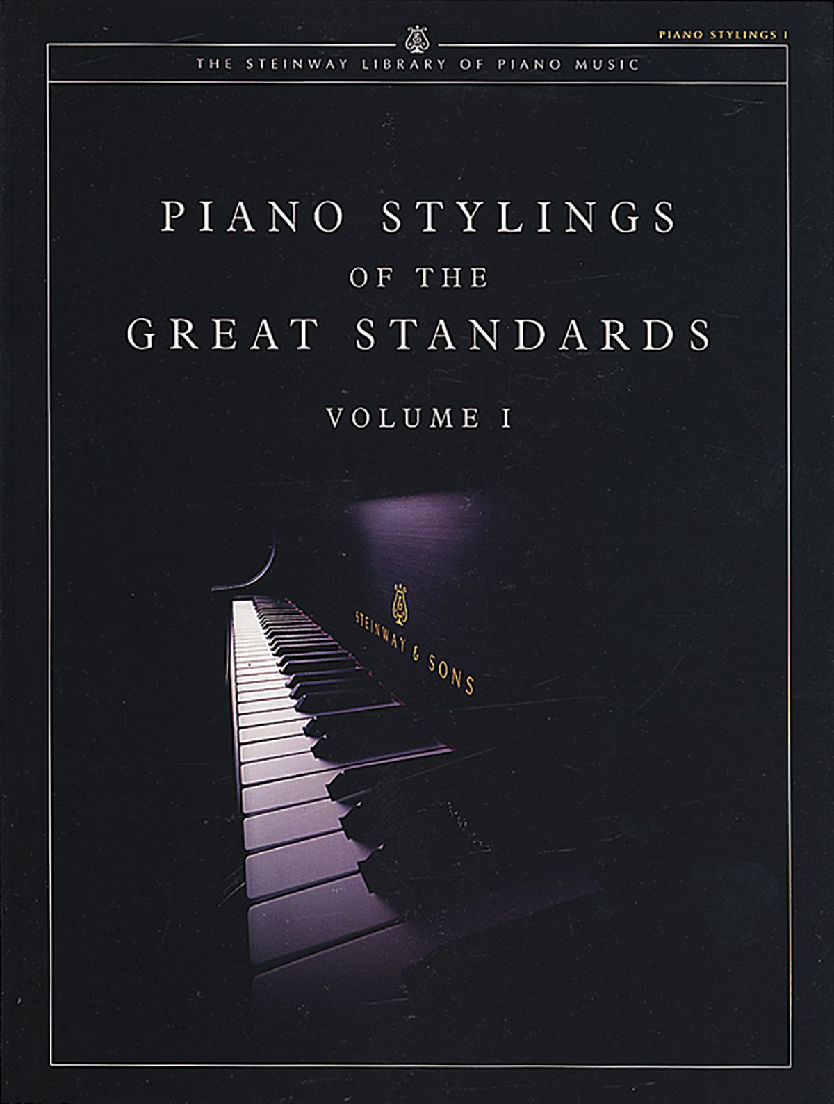 Piano Stylings of the Great Standards, Vol 1 (The Steinway Library of Piano Music) pdf epub