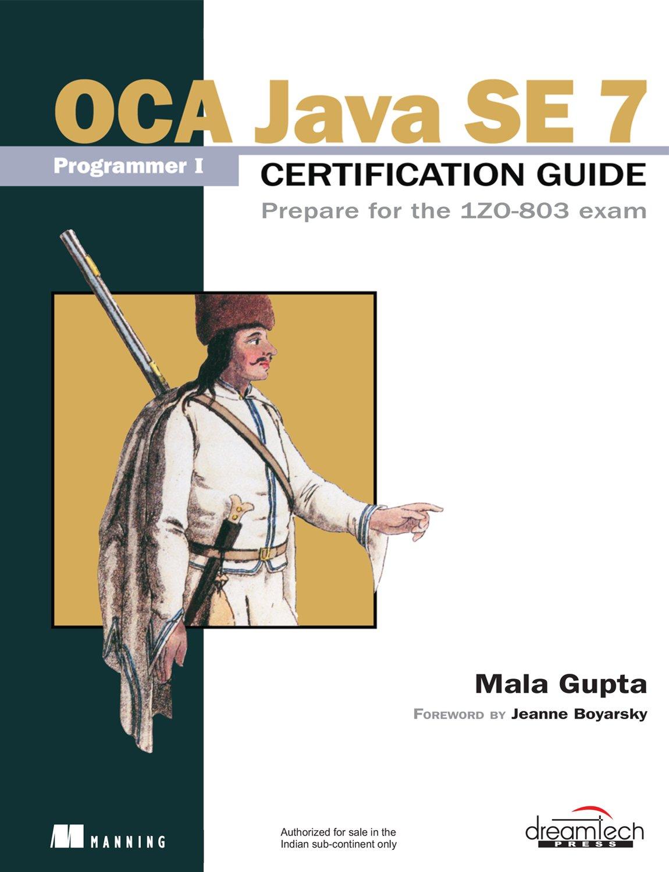 Buy Oca Java Se 7 Programmer I Certification Guide Prepare For The