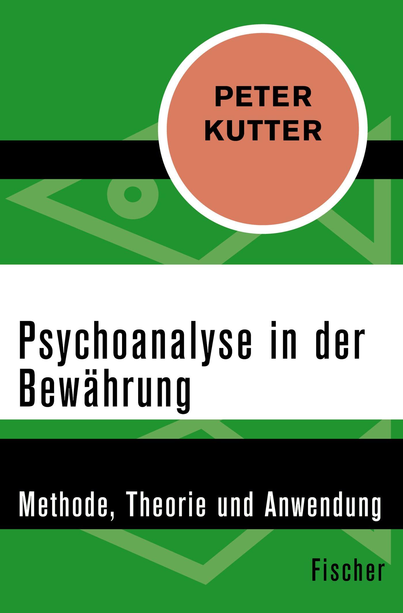 Psychoanalyse in der Bewährung: Methode, Theorie und Anwendung