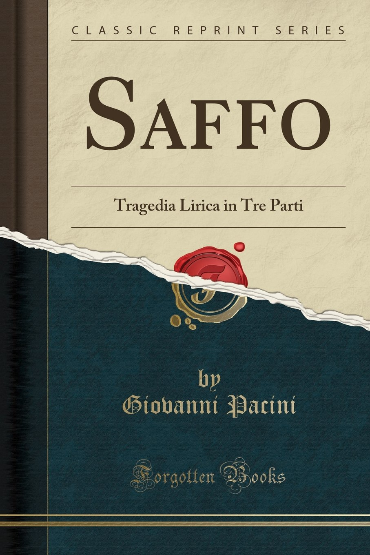 Saffo: Tragedia Lirica in Tre Parti (Classic Reprint) Copertina flessibile – 3 mag 2018 Giovanni Pacini FB&C LTD 0428194516 MUSIC / Religious / Hymns