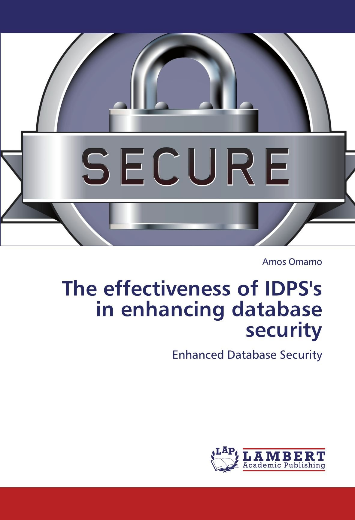 Download The effectiveness of IDPS's in enhancing database security: Enhanced Database Security ebook