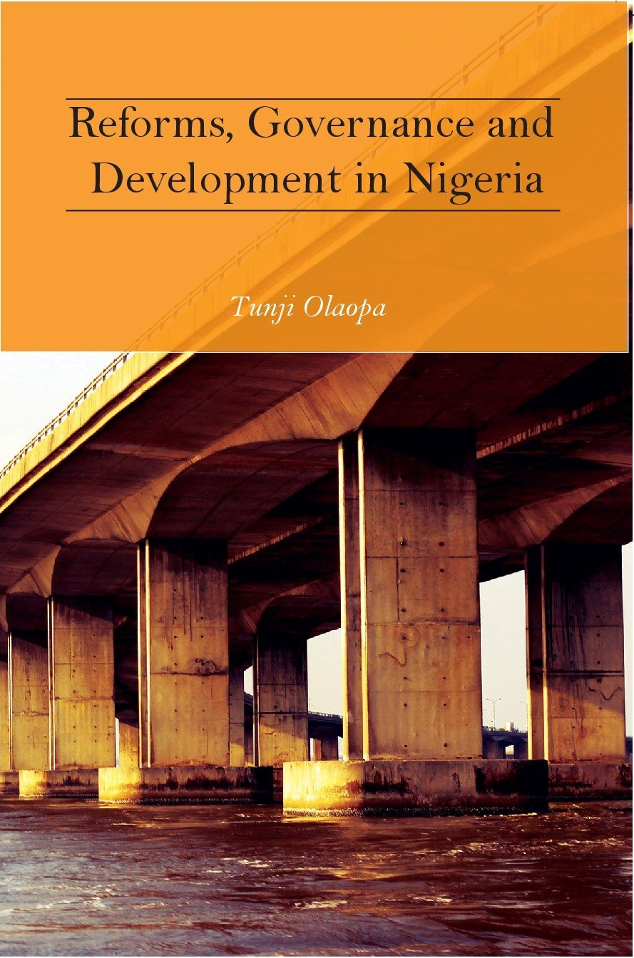Reforms Governance And Development In Nigeria Tunji Olaopa 9781943533244 Amazon Com Books