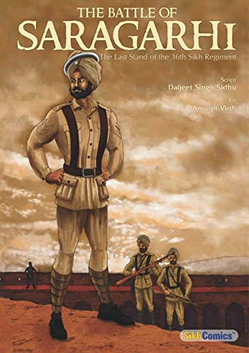 The Battle of Saragarhi - The Last Stand of The 36th Sikh Regiment