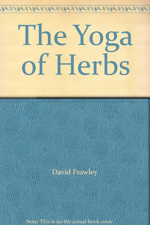 The Yoga of Herbs: Amazon.es: David Frawley: Libros