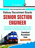 RRB: Senior Section Engineer (P.Way, Bridge, Works, Civil, Mechanical etc.) Centralised Recruitment Exam Guide